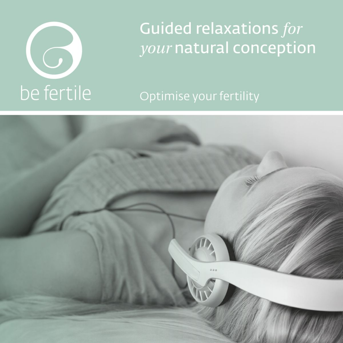 BE FERTILE Relaxation For Your Natural Conception